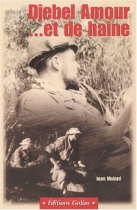 Djebel Amour... et de Haine : Un séminariste dans la guerre d'Algérie