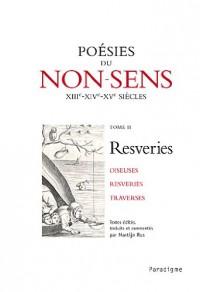 Resveries : Tome 2, Poésies du non-sens