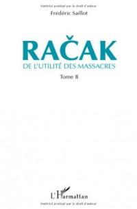 Racak : De l'utilité des massacres Tome 2