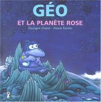 Géo et la planète rose