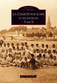 La Charité-Sur-Loire et Ses Environs Tome II