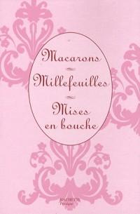 Coffret en 3 volumes : Macarons, Millefeuilles, Mises en bouche