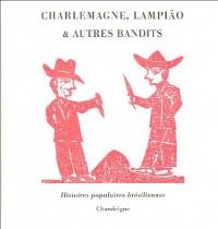 Charlemagne, Lampião et autres bandits : Histoires populaires brésiliennes