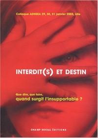 Interdit(s) et Destin : Que dire, que faire, quand surgit l'insupportable? 29-30-31 janvier 2003 à Lille