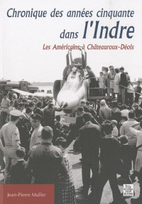 Chronique des années cinquante dans l Indre - Les américains à Châteauroux-Déols