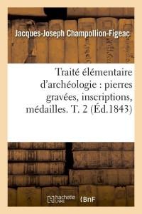Traite Elementaire d Archéologie  T2 ed 1843