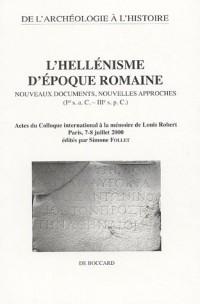 L'Hellénisme d'époque romaine : nouveaux documents, nouvelles approches : (Ier s. a. C. - a.C. - IIIe s. p. C.). Actes du colloque international à la mémoire de Louis Robert, Paris 7-8 juillet 2000