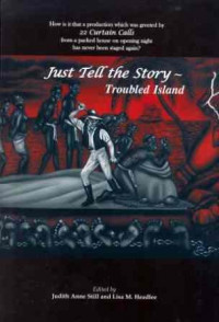 Just Tell the Story - Troubled Island: A Collection of Documents, Previously Published and Unpublished, Pertaining to the First Significant Afro-American Grand Opera,