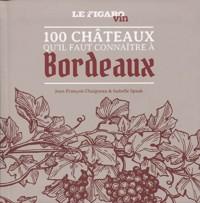 Les 100 châteaux qu'il faut connaître à Bordeaux