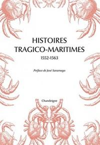 Histoires tragico-maritimes 1552-1563 : Chefs-d'oeuvre des naufrages portugais