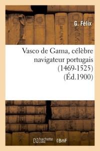 Vasco de Gama  Celebre Navigateur  ed 1900