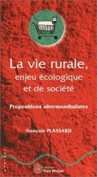 La vie rurale, enjeu écologique et de société : Propositions altermondialistes