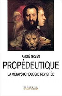 Propédeutique : La métapsychologie revisitée