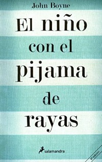 El nino con el pijama de rayas/ The Boy In The Striped Pajamas