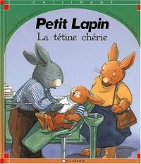 Petit Lapin. La tétine chérie