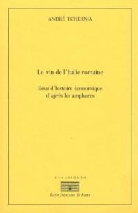 Le vin de l'Italie romaine : Essai d'histoire économique d'après les amphores