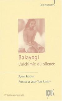 Balayogi : L'alchimie du silence