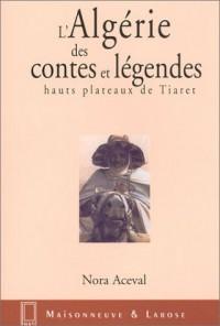 L'Algérie des contes et légendes : Hauts plateaux de Tiaret
