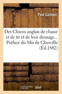 Des Chiens Anglais de Chasse  ed 1882