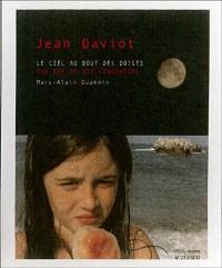 Jean Daviot : le ciel au bout des doigts