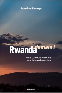 Rwanda demain ! : Une longue marche vers la transformation