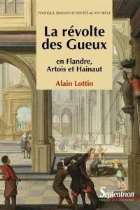 La révolte des Gueux en Flandre, Artois et Hainaut : Politique, religion et société au XVIe siècle