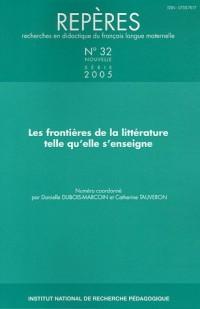 Repères, N° 32/2005 : Les frontières de la littérature telle qu'elle s'enseigne