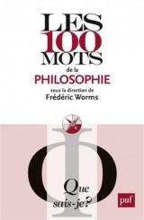 Les 100 Mots de la Philosophie [Poche]