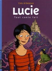 Lucie, Tome 3 : Tout conte fait