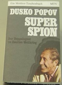 Superspion - Der Doppelagent im Zweiten Weltkrieg