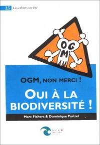 Ogm Non Merci, Oui a la Biodiversite