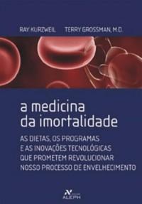 A Medicina da Imortalidade (Em Portuguese do Brasil)