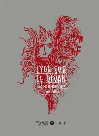 Lyon sur le divan : Les métamorphoses d'une ville