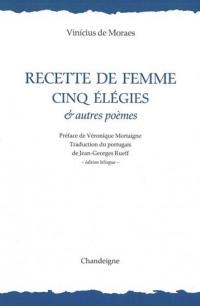 Recette de femme, cinq élégies et autres poèmes