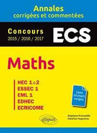 Maths - ECS - Annales corrigées et commentées