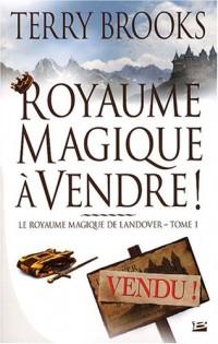 Le Royaume magique de Landover, tome 1 : Royaume magique à vendre !