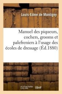 Manuel des Piqueurs  Cochers  Grooms ed 1880