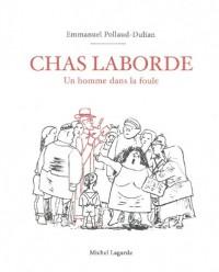 Chas Laborde : Un homme dans la foule