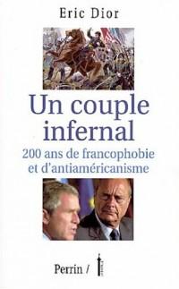 Un couple infernal : 200 ans de francophobie et d'antiaméricanisme