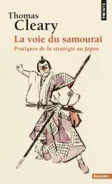La voie du samouraï : Pratiques de la stratégie au Japon [Poche]