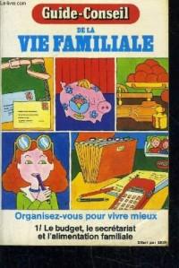 Guide-conseil de la vie familiale, tome 1 :  Le budget, le secrétariat et l'alimentation familiale