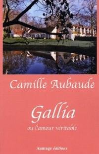 Gallia ou l'amour véritable