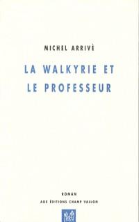 La walkyrie et le professeur