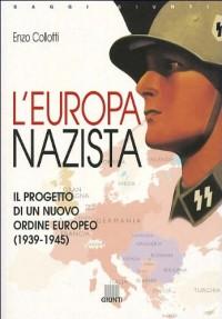 L'Europa nazista. Il progetto di un nuovo ordine europeo (1939-1945)
