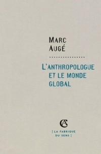 L'anthropologue et le monde global