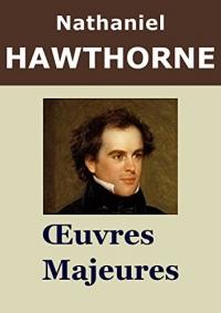 NATHANIEL HAWTHORNE - Oeuvres: Contes étranges, Le Livre des merveilles (Annoté)