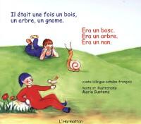 Il était une fois un bois, un arbre, un gnome : Edition bilingue catalan-français