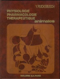 Physiologie, pharmacologie, thérapeutique animales