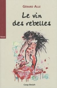 Lancelot fils de salaud, Tome 3 : Le vin des rebelles