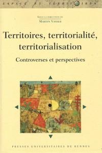 Territoires, territorialité, territorialisation : Controverses et perspectives